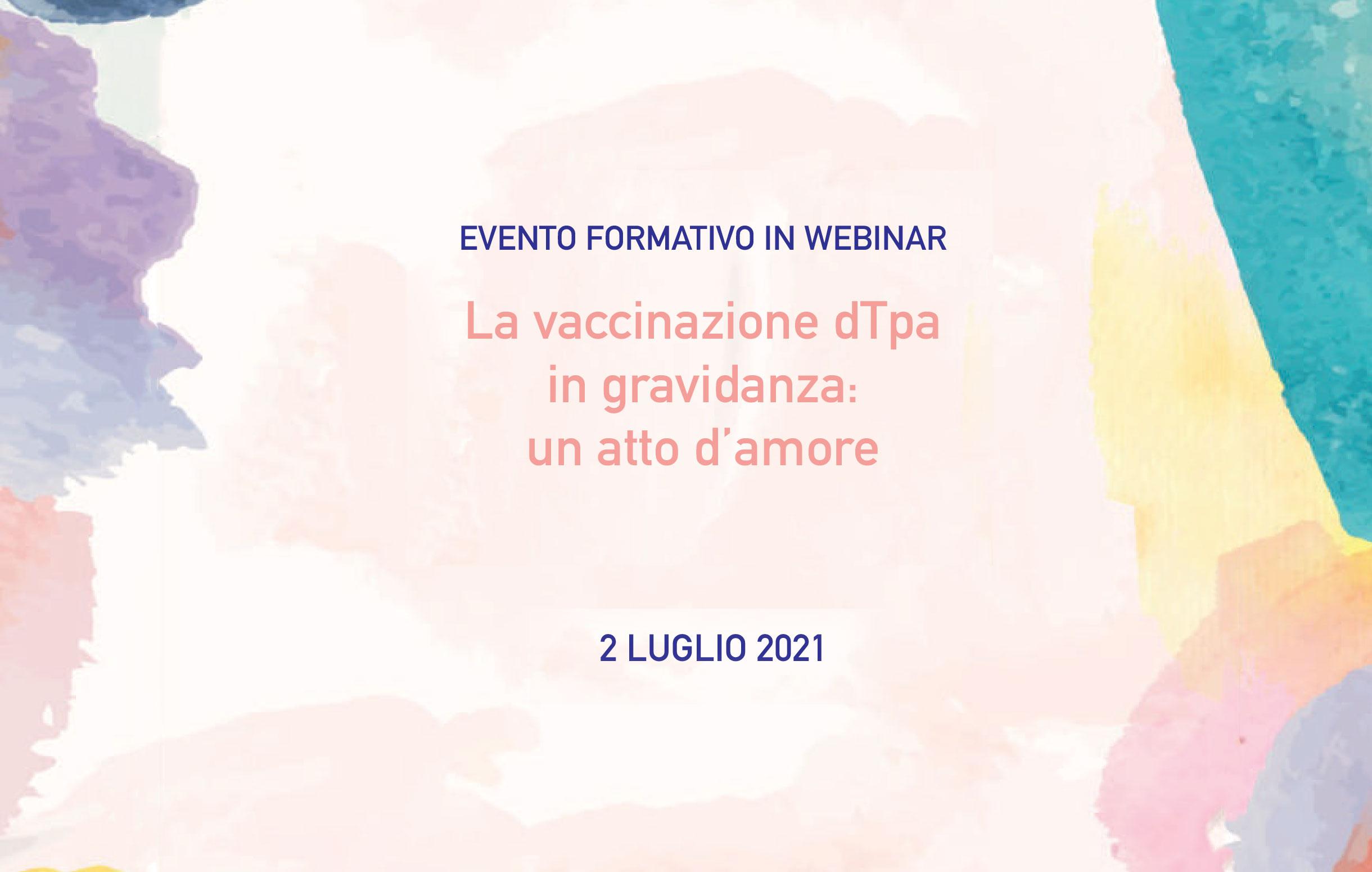 Evento Formativo in Webinar – La vaccinazione dTpa in gravidanza: un atto d'amore | 2 Luglio