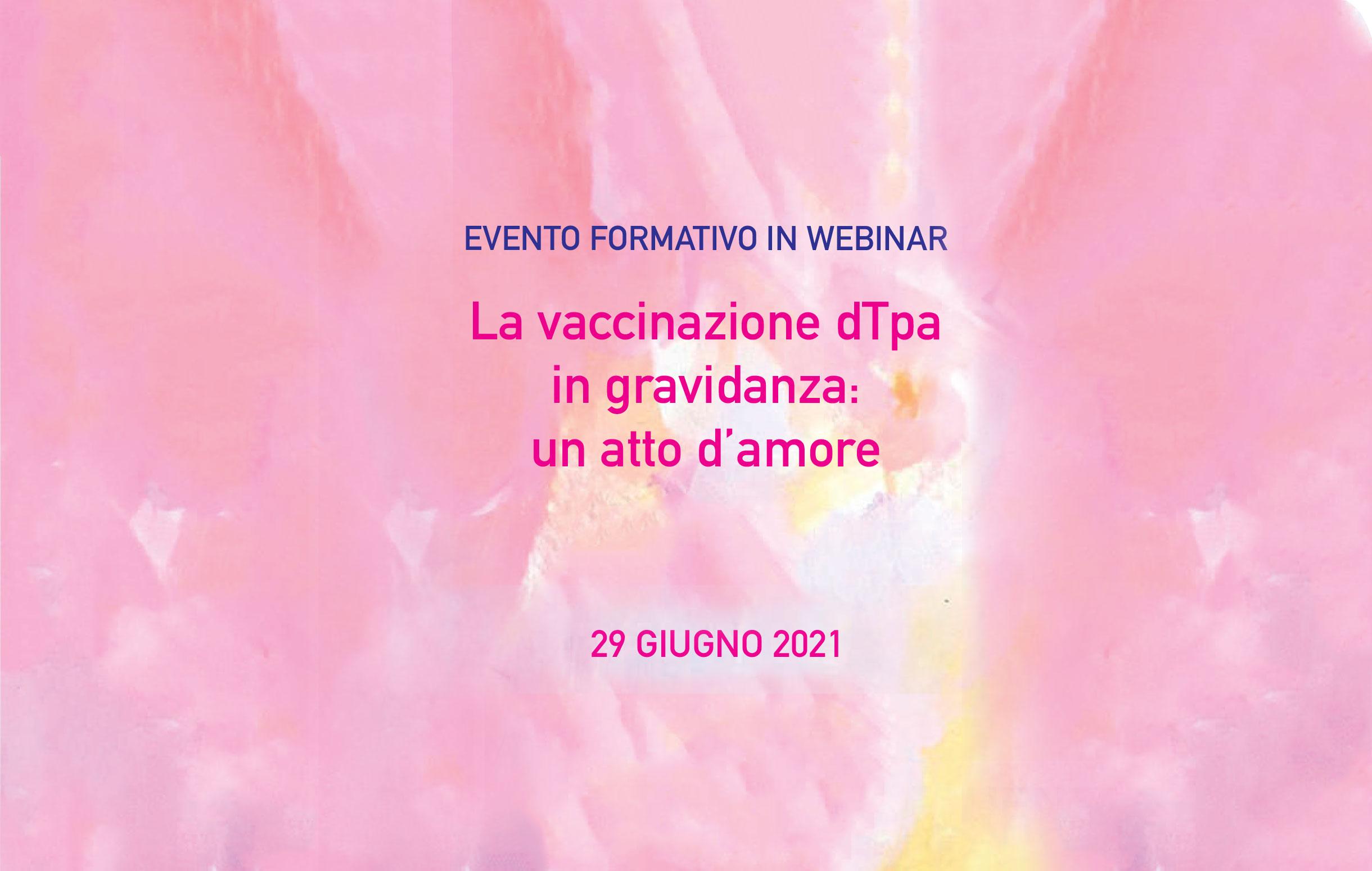 Evento Formativo in Webinar – La vaccinazione dTpa in gravidanza: un atto d'amore | 29 Giugno