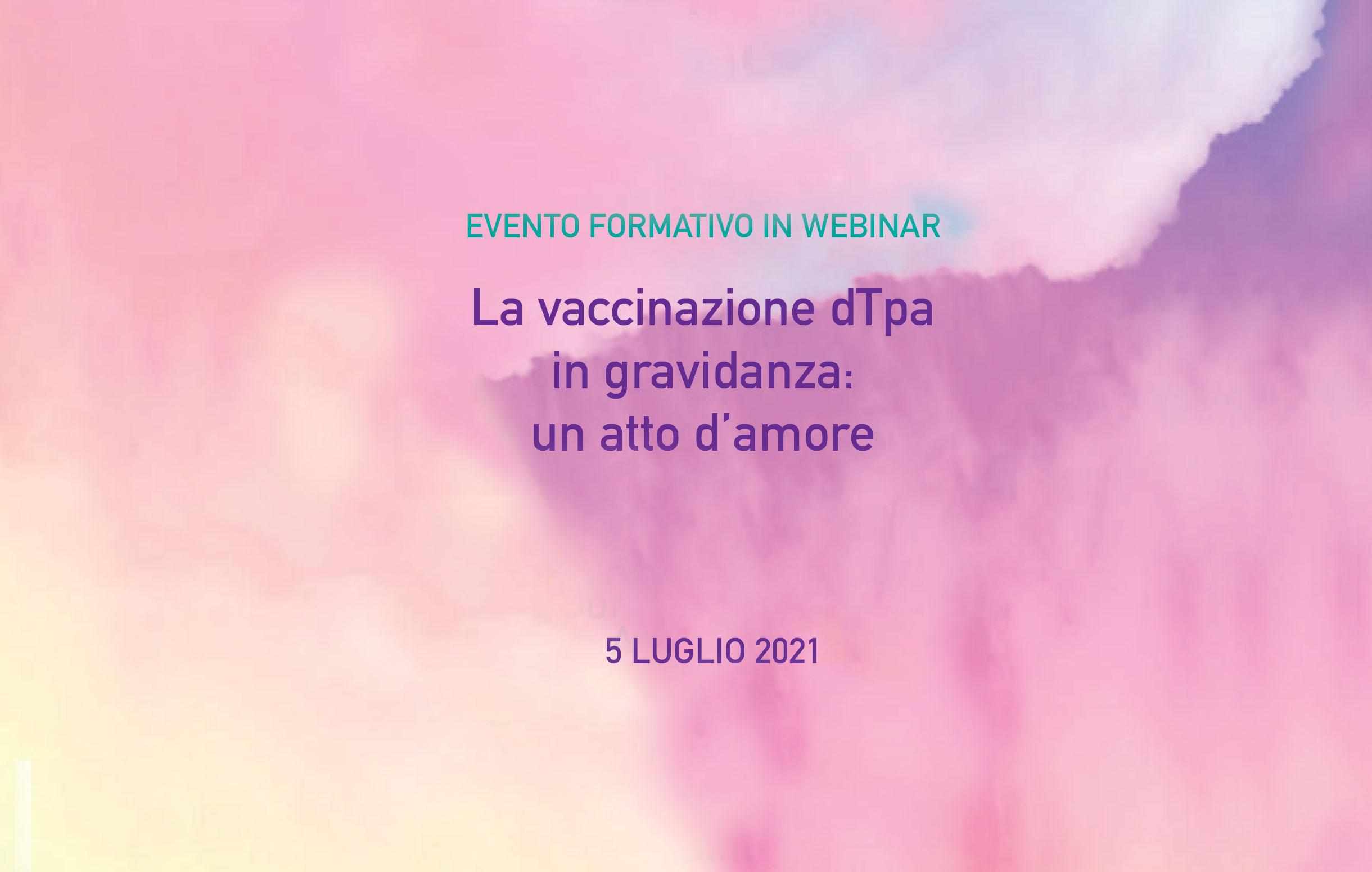 Evento Formativo in Webinar – La vaccinazione dTpa in gravidanza: un atto d'amore | 5 Luglio